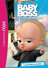 Olivier Gay - Baby Boss, Les affaires reprennent Tome 1 : Le pire bébé du monde !.