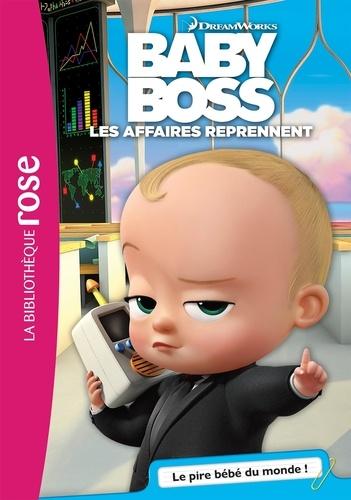 Baby Boss, Les affaires reprennent Tome 1 Le pire bébé du monde !