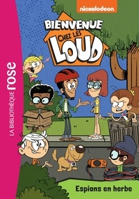Olivier Gay - Bienvenue chez les Loud Tome 18 : Espions en herbe.