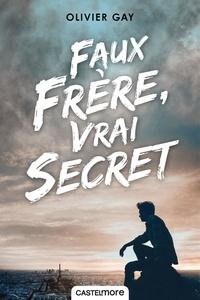 Olivier Gay - Faux frère, vrai secret.