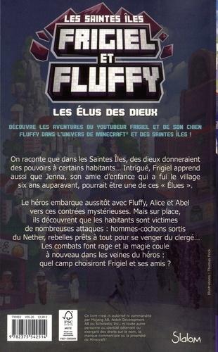 Frigiel et Fluffy : Cycle des Saintes-Iles Tome 1 Les élus des dieux