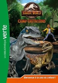 Olivier Gay - Jurassic World Camp Cretaceous Tome 1 : Bienvenue à la la colo du Crétacé !.