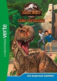 Olivier Gay - Jurassic World Camp Cretaceous Tome 2 : Une dangereuse expédition.