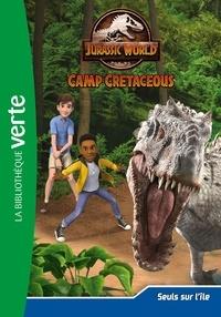 Olivier Gay - Jurassic World Camp Cretaceous Tome 4 : Seuls sur l'île.