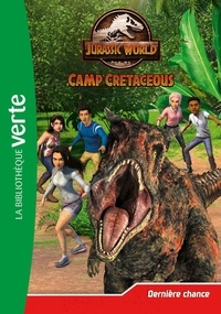 Olivier Gay - Jurassic World Camp Cretaceous Tome 5 : Dernière chance.