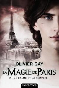 Olivier Gay - La magie de Paris Tome 2 : Le Calme et la Tempête.