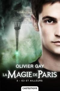 Olivier Gay - La magie de Paris Tome 3 : Ici et ailleurs.