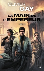 Téléchargement de Google ebook store La main de l'empereur Tome 2 (French Edition) par Olivier Gay 9791028111120