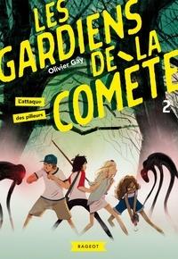 Olivier Gay - Les gardiens de la comète Tome 2 : L'attaque des pilleurs.