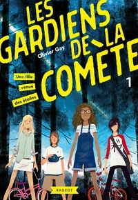 Olivier Gay - Les gardiens de la comète - Une fille venue des étoiles.