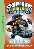 Olivier Gay - Skylanders Universe Tome 4 : Terrafin et les frères Boum.