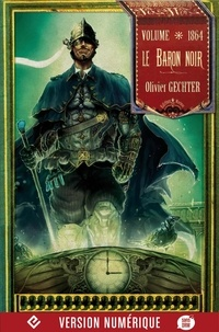 Olivier Gechter - Le Baron noir - Volume 1864.