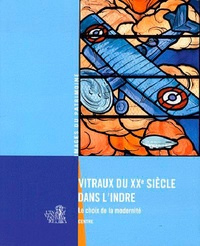 Vitraux du XXe siècle dans lIndre - Le choix de la modernité.pdf