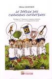 Olivier Geoffroy - Le jardin des chansons enfantines - Florilège de 17 chansons et comptines enfantines à 1 et 2 voix avec accompagnement de piano. Volume 1.