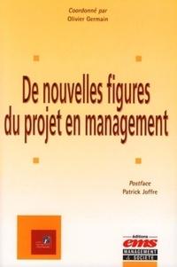 Olivier Germain - De nouvelles figures du projet en management.