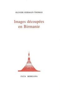 Olivier Germain-Thomas - Images découpées en Birmanie.