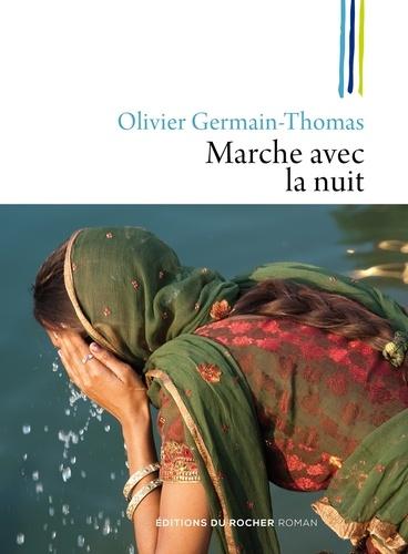 Olivier Germain-Thomas - Marche avec la nuit.