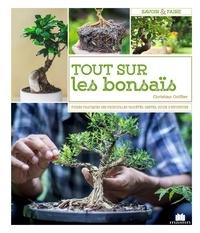 Les bonsaïs- Toutes les techniques pour bien débuter et bien s'en occuper - Olivier Gihaut |