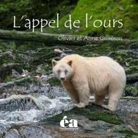 Olivier Gilliéron et Anne Gilliéron - L'appel de l'ours.