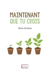 Olivier Giménez - Maintenant que tu crois.