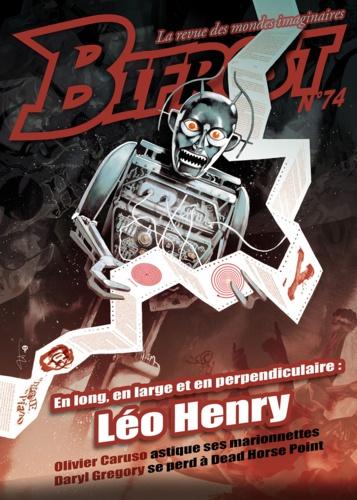 Bifrost N° 74 Léo Henry. En long, en large et en perpendiculaire