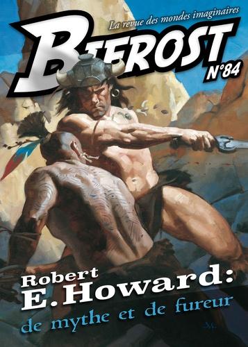 Bifrost N° 84 Robert E. Howard. De mythe et de fureur