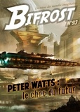 Olivier Girard - Bifrost N° 93 : Peter Watts : le choc du futur.
