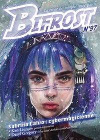 Olivier Girard - Bifrost N° 97 : Sabrina Calvo - Cybermagicienne.