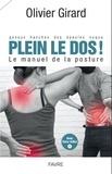 Olivier Girard - Plein le dos ! Le manuel de la posture - Genoux, hanches, dos, épaules, nuque.