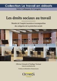 Olivier Giraud et Nadège Vezinat - Les droits sociaux au travail - Montée de l'emploi incertain et recomposition des catégories de la protection sociale.