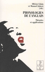 Olivier Glain et Manuel Jobert - Phonologies de l'anglais - Théories et applications.