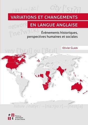 Olivier Glain - Variations et changements en langue anglaise - Evènements historiques, perspectives humaines et sociales.