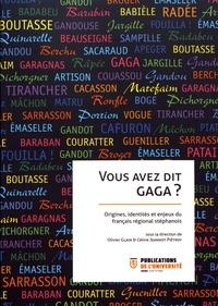 Olivier Glain et Céline Jeannot Piétroy - Vous avez dit gaga ? - Origines, identités et enjeux du français régional stéphanois. 1 CD audio
