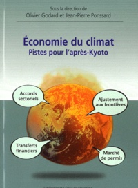 Olivier Godard et Jean-Pierre Ponssard - Economie du climat - Pistes pour l'après-Kyoto.