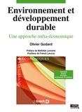 Olivier Godard - Environnement et développement durable - Une approche méta-économique.