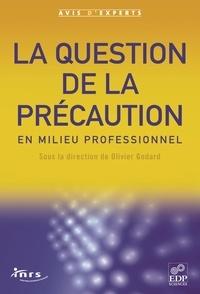 Olivier Godard - La question de la précaution en milieu professionnel.