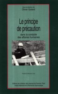 Olivier Godard et  Collectif - Le principe de précaution dans la conduite des affaires humaines.
