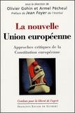 Olivier Gohin et Armel Pécheul - La nouvelle Union européenne - Approches critiques de la Constitution européenne.