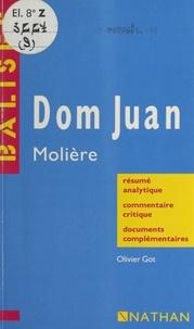 Olivier Got et Henri Mitterand - Dom Juan, Molière - Résumé analytique, commentaire critique, documents complémentaires.