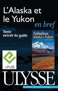 Olivier Gougeon - Fabuleux Alaska et Yukon - L'Alaska et le Yukon en bref.