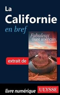 Olivier Gougeon - Fabuleux Ouest américain - La Californie en bref.