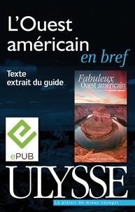 Olivier Gougeon - Fabuleux Ouest américain - L'Ouest américain en bref.
