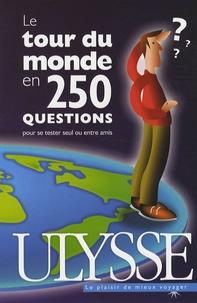 Le tour du monde en 250 questions - Pour se tester seul ou entre amis.pdf