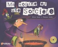 Olivier Gouin et Mathieu Guillez - Ma voisine est une sorcière. 1 CD audio