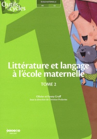 Olivier Graff et Fanny Graff - Littérature et langage à l'école maternelle - Tome 2.