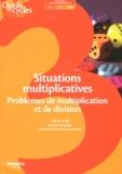 Olivier Graff et Benoît Wozniak - Situations multiplicatives - Problèmes de multiplication et de division Cycle 3.