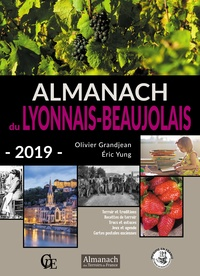 Olivier Grandjean et Eric Yung - Almanach du Lyonnais-Beaujolais.