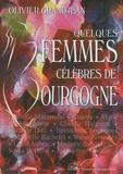 Olivier Grandjean - Quelques femmes célèbres de Bourgogne.