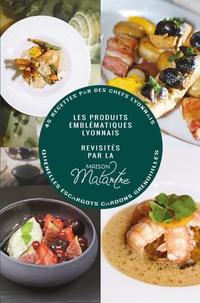 Olivier Grégoire et Gilles Brochard - Les produits emblématiques Lyonnais revisités par la maison Malartre.