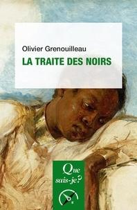 Olivier Grenouilleau - La traite des noirs.